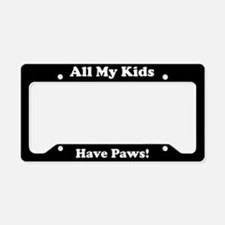 All My Kids Have Paws License Plate Holder