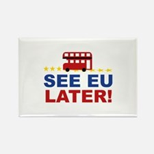 See EU Later! Rectangle Magnet