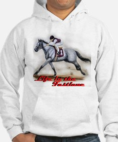 Race Horse, Life in the fastl Hoodie