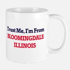 Trust Me, I'm from Bloomingdale Illinois Mugs
