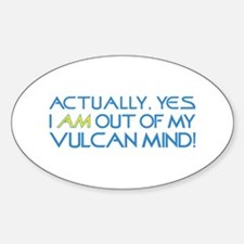 Out of My Vulcan Mind Decal