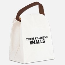 You're killing me!! smalls Canvas Lunch Bag
