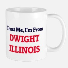 Trust Me, I'm from Dwight Illinois Mugs