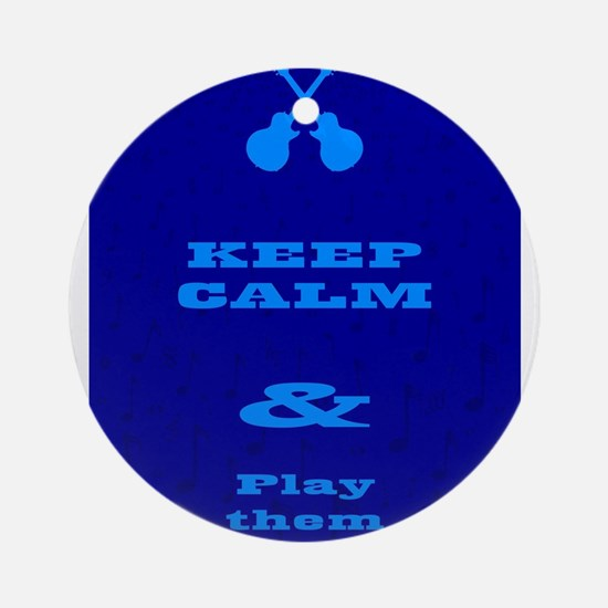 Keep Calm And Play Them Blues Round Ornament
