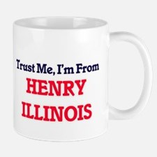 Trust Me, I'm from Henry Illinois Mugs