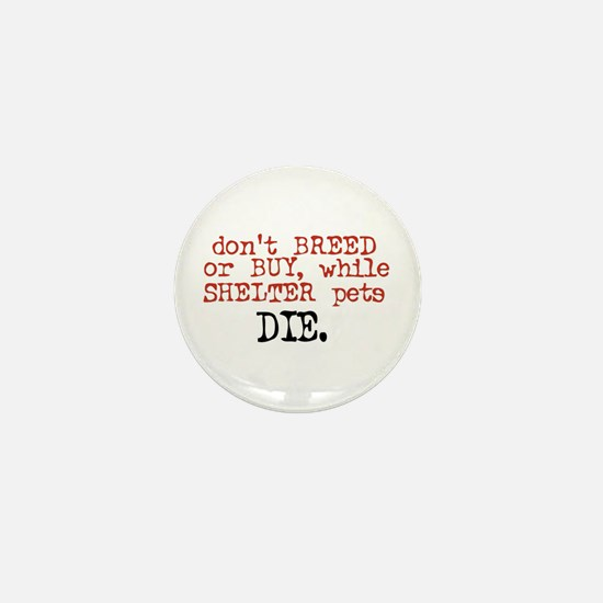 Don't Shop, Adopt - Mini Button