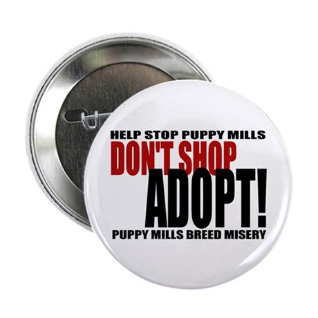 "Don't Shop, Adopt - 2.25"" Button"