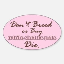 Don't Breed - Pink Oval Decal
