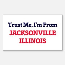 Trust Me, I'm from Jacksonville Illinois Decal