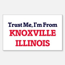 Trust Me, I'm from Knoxville Illinois Decal