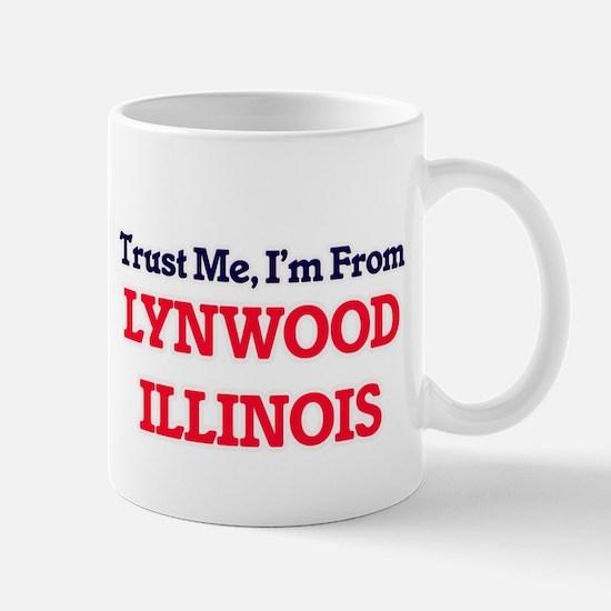 Trust Me, I'm from Lynwood Illinois Mugs