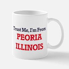 Trust Me, I'm from Peoria Illinois Mugs