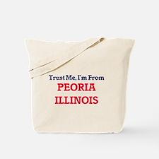 Trust Me, I'm from Peoria Illinois Tote Bag