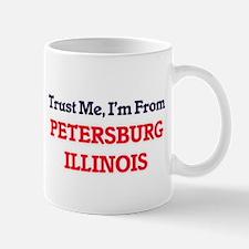Trust Me, I'm from Petersburg Illinois Mugs