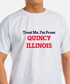 Trust Me, I'm from Quincy Illinois T-Shirt