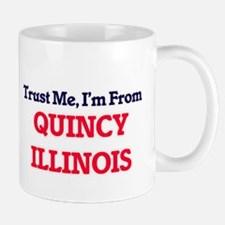Trust Me, I'm from Quincy Illinois Mugs
