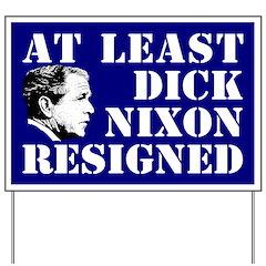 At Least Dick Nixon Resigned Yard Sign