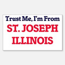 Trust Me, I'm from St. Joseph Illinois Decal