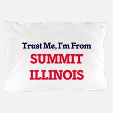 Trust Me, I'm from Summit Illinois Pillow Case