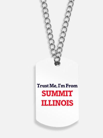 Trust Me, I'm from Summit Illinois Dog Tags