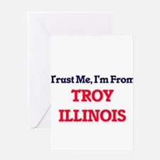 Trust Me, I'm from Troy Illinois Greeting Cards