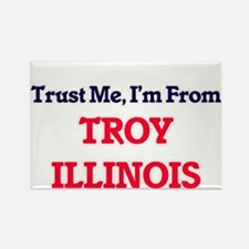 Trust Me, I'm from Troy Illinois Magnets