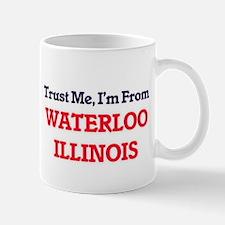 Trust Me, I'm from Waterloo Illinois Mugs