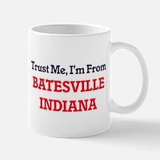 Trust Me, I'm from Batesville Indiana Mugs