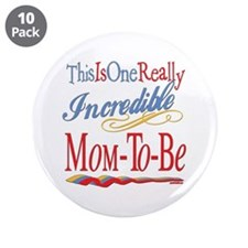 "Incredible Mom-to-be 3.5"" Button (10 pack)"