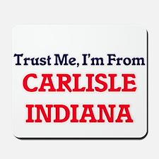 Trust Me, I'm from Carlisle Indiana Mousepad