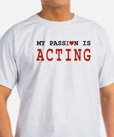 Passion Acting T-Shirt
