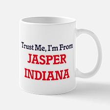 Trust Me, I'm from Jasper Indiana Mugs