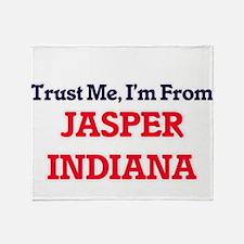 Trust Me, I'm from Jasper Indiana Throw Blanket