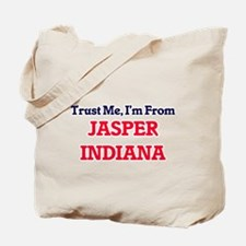 Trust Me, I'm from Jasper Indiana Tote Bag