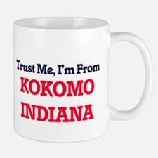 Trust Me, I'm from Kokomo Indiana Mugs