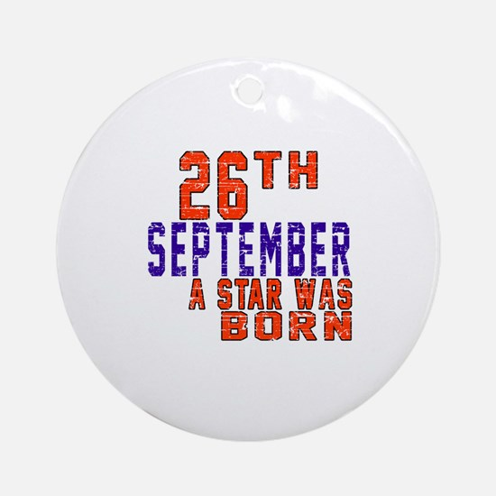26 September A Star Was Born Round Ornament