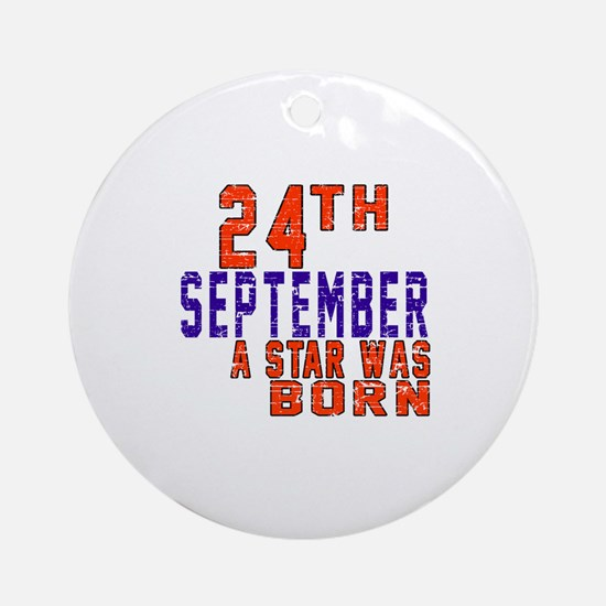 24 September A Star Was Born Round Ornament