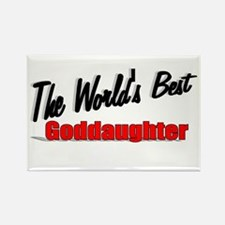 """The World's Best Goddaughter"" Rectangle Magnet"
