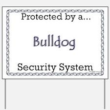Bulldog Security  Yard Sign