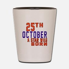 25 October A Star Was Born Shot Glass