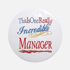 Incredible Manager Ornament (Round)