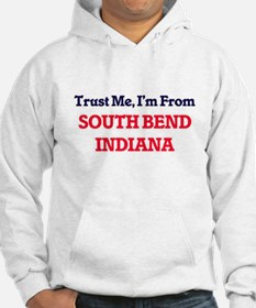 Trust Me, I'm from South Bend In Hoodie