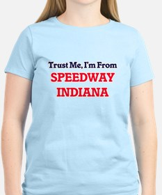 Trust Me, I'm from Speedway Indiana T-Shirt