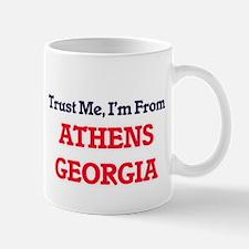 Trust Me, I'm from Athens Georgia Mugs