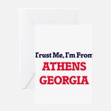 Trust Me, I'm from Athens Georgia Greeting Cards