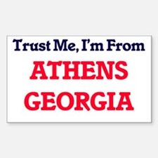 Trust Me, I'm from Athens Georgia Decal