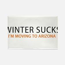Winter Sucks - I'm moving to Arizona Magnets