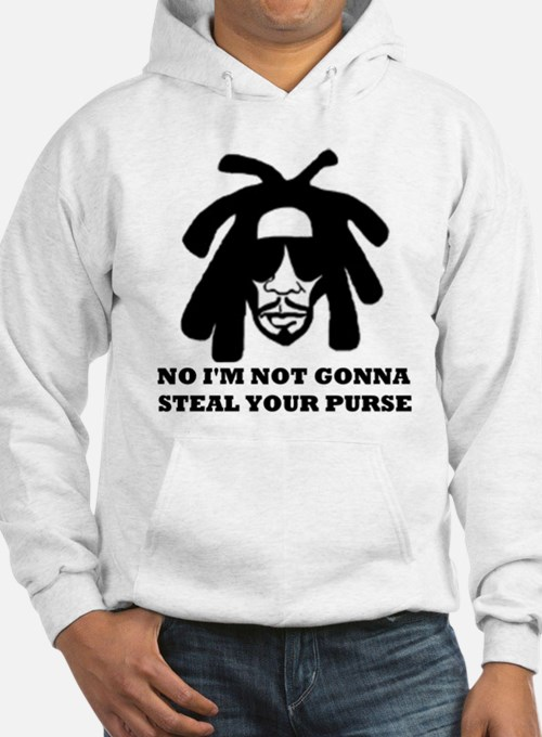 No I'm Not Gonna Steal Your Purse Hoodie