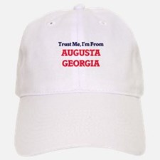 Trust Me, I'm from Augusta Georgia Baseball Baseball Cap