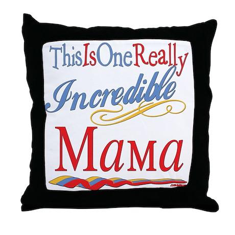 Incredible Mama Throw Pillow